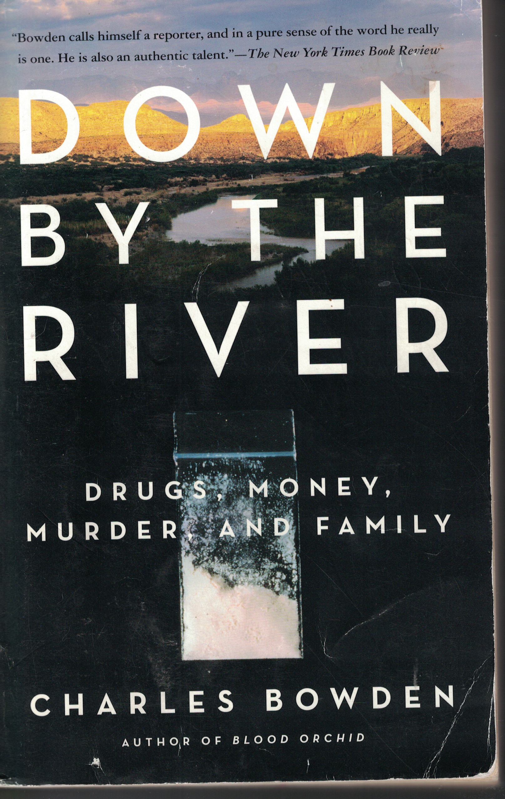 Image for Down By The River Drugs, Money, Murder and Family