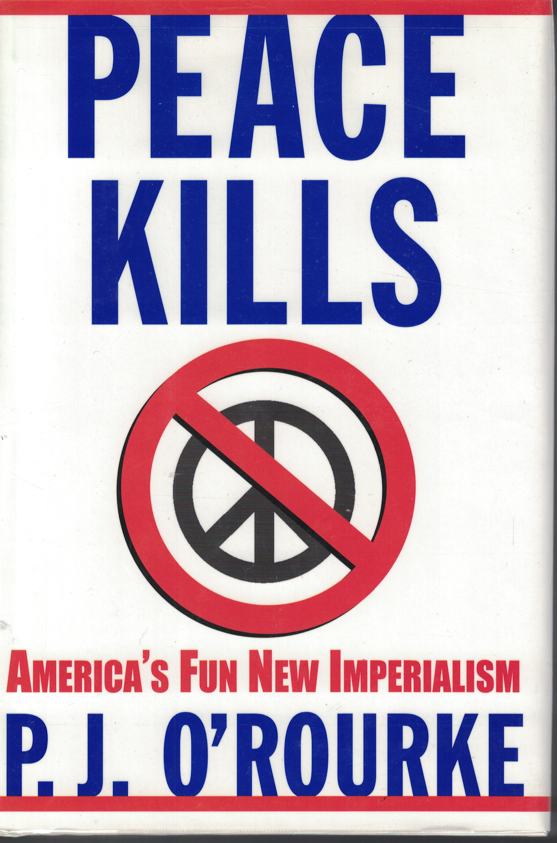 Image for Peace Kills America's Fun New Imperialism