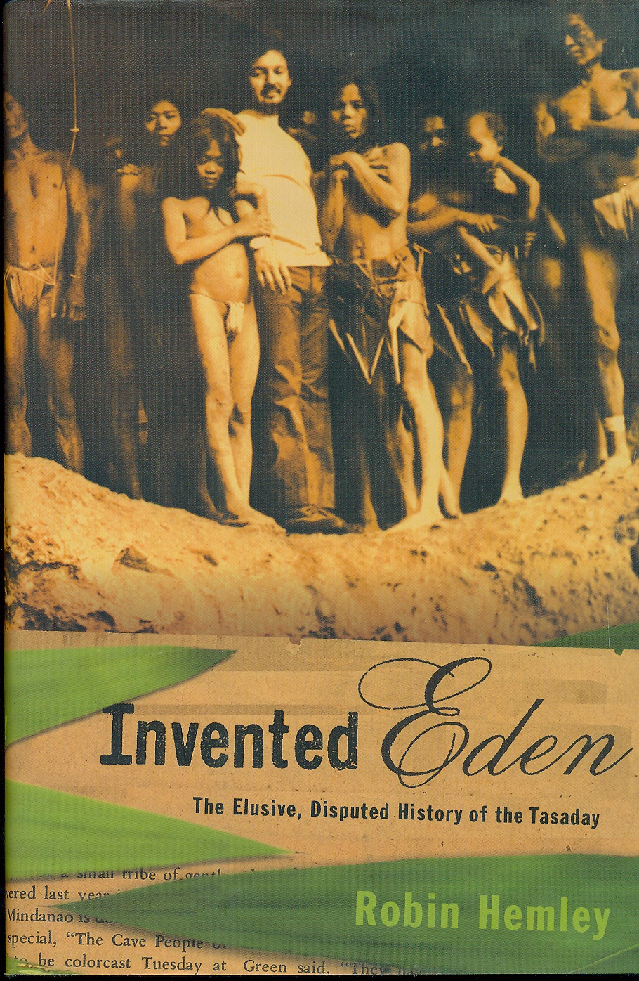 Image for Invented Eden  The Elusive, Disputed History of the Tasaday