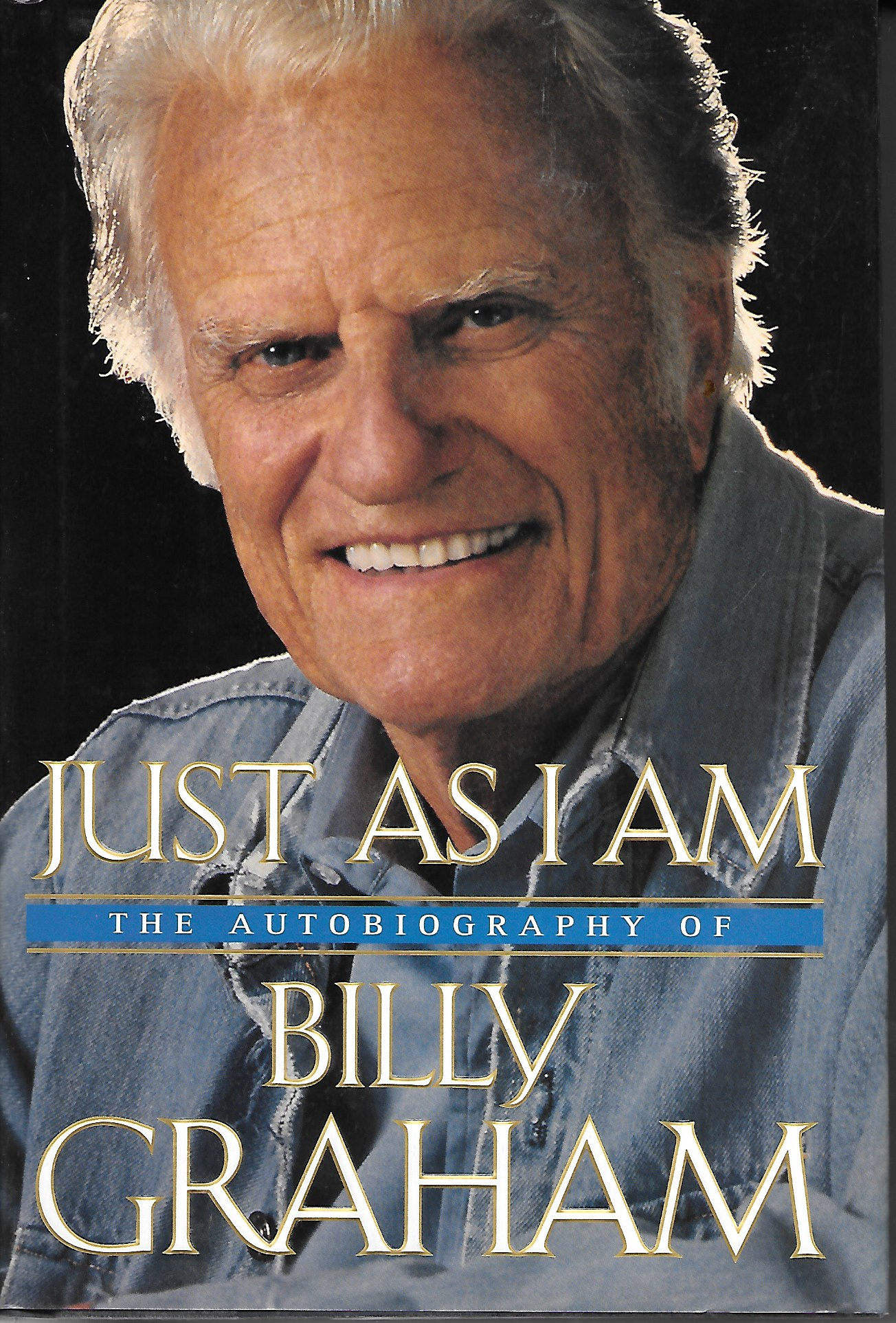 Image for Just As I Am The Autobiography of Billy Graham