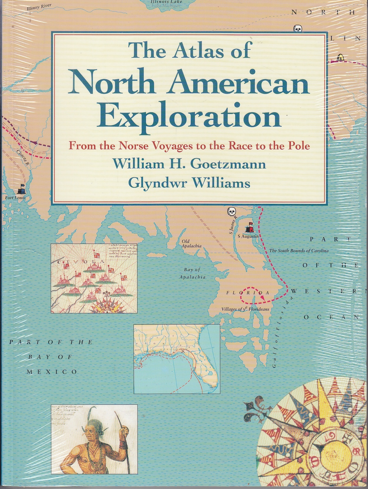 Image for The Atlas of North American Exploration From the Norse Voyages to the Race to the Pole