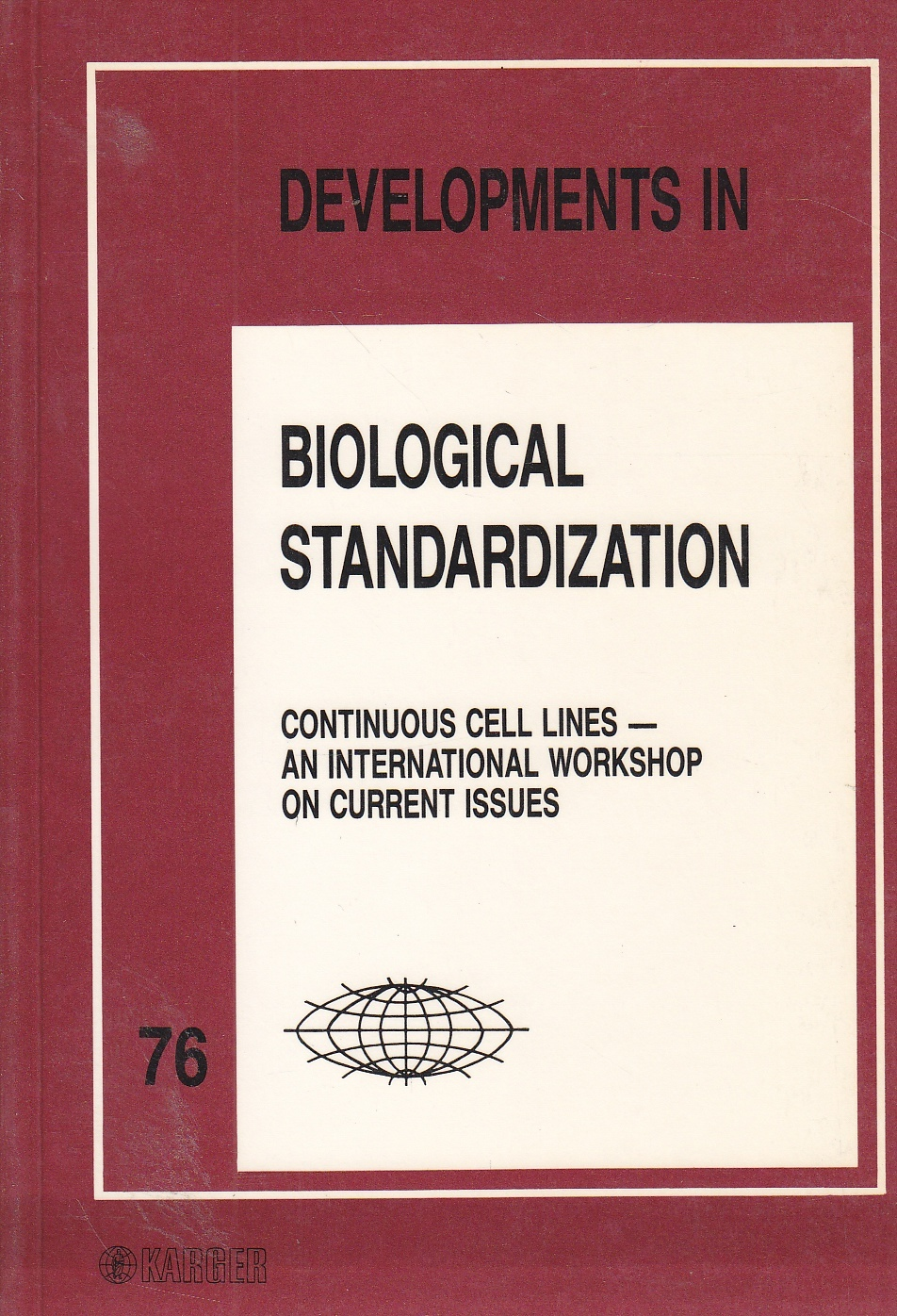 Image for Developments in Biological Standardization Volume 76 Continuous Cell Lines - an International Workshop on Current Issues