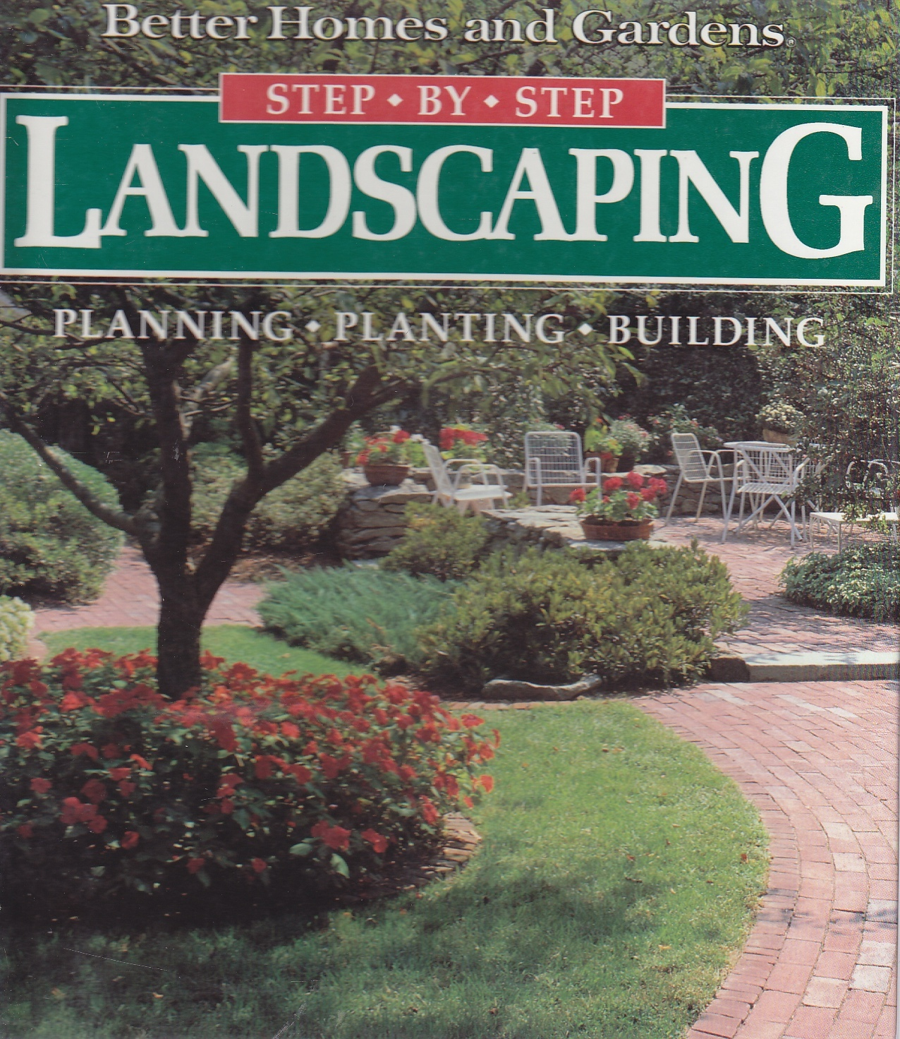 Image for Landscaping  Planning, Planting, Building (Better Homes and Gardens(R): Step-by-Step Series)