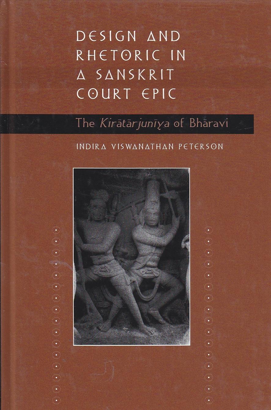 Image for Design and Rhetoric in a Sanskrit Court The Kiratarjuniya of Bharavi